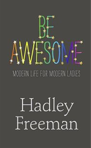 Be Awesome Hadley Freeman nonfiction