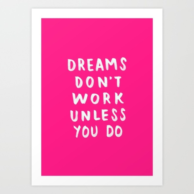 dreams-dont-work-unless-you-do-pink--white-typography-02-prints