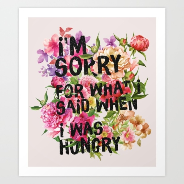 im-sorry-for-what-i-said-when-i-was-hungry-dih-prints
